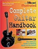 Ross, Michael: The Billboard Illustrated Complete Guitar Handbook