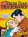 Martinet, Jeanne: Truer Than True Romance: Classic Love Comics Retold!