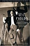 Curtis, James: W.c. Fields: A Biography