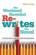 The Weekend Novelist Rewrites the Novel: A…