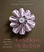 Kanzashi in Bloom: 20 Simple Fold-and-Sew…