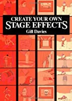 Create Your Own Stage Effects (Create Your…