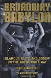 Hadleigh, Boze: Broadway Babylon: Glamour, Glitz, and Gossip on the Great White Way