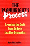 McLaughlin, Buzz: The Playwright's Process: Learning the Craft from Today's Leading Dramatists