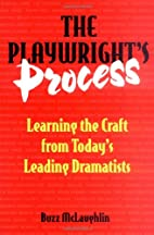 The Playwright's Process: Learning the Craft…