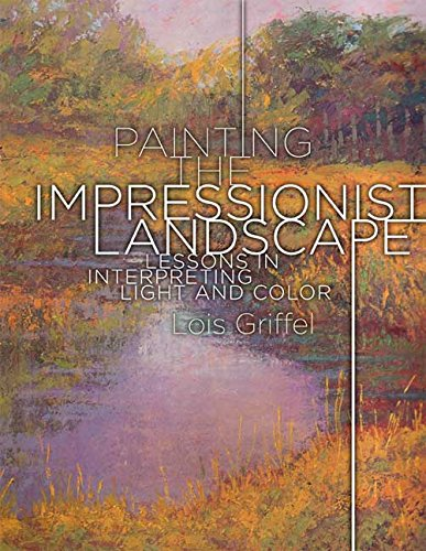 painting-the-impressionist-landscape-lessons-in-interpreting-light-and-color