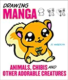 Drawing Manga Animals, Chibis, and Other…