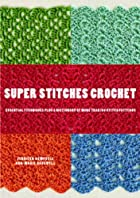 Super Stitches Crochet: Essential Techniques…