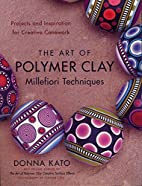 The Art of Polymer Clay Millefiori…