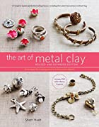 The Art of Metal Clay, Revised and Expanded…