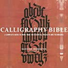 Calligraphy Bible: A Complete Guide to More…