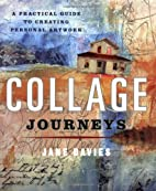 Collage Journeys: A Practical Guide to…