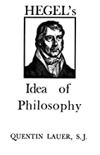 Hegel's Idea of Philosophy by Quentin…
