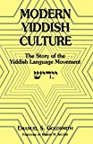 Goldsmith, Emanuel S.: Modern Yiddish Culture: The Story of the Yiddish Language Movement