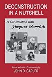 Derrida, Jacques: Deconstruction in a Nutshell: A Conversation With Jacques Derrida