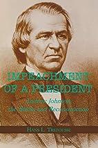 Impeachment of a President: Andrew Johnson,…