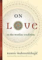 On Love: In the Muslim Tradition (Abrahamic…