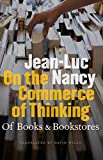 Jean-Luc Nancy: On the Commerce of Thinking: Of Books and Bookstores