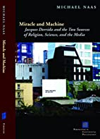 Miracle and Machine: Jacques Derrida and the…