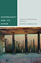 Sovereignty and Its Other: Toward the…
