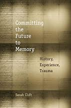 Committing the Future to Memory: History,…