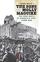 The Sons of Molly Maguire: The Irish Roots…