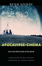 Apocalypse-Cinema: 2012 and Other Ends of…