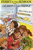 Wallace, Bill: Ferret in the Bedroom, Lizards in the Fridge
