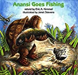 Kimmel, Eric A.: Anansi Goes Fishing