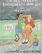 Rachel Parker, Kindergarten Show-Off by Ann…