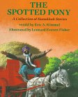 Kimmel, Eric A.: The Spotted Pony