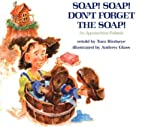 Soap! Soap! Don't Forget the Soap!: An…