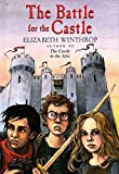 Winthrop, Elizabeth: The Battle for the Castle