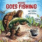 Anansi Goes Fishing by Eric A. Kimmel