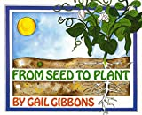 Gibbons, Gail: From Seed to Plant