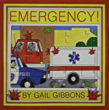Gibbons, Gail: Emergency!