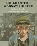 Adler, David A.: Child of the Warsaw Ghetto