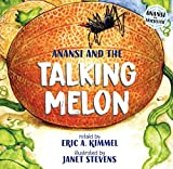 Kimmel, Eric A.: Anansi and the Talking Melon