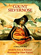 Count Silvernose: A Story from Italy by Eric…