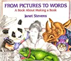 From Pictures to Words: A Book About Making…