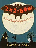 Leedy, Loreen: 2 X 2 = Boo: A Set of Spooky Multiplication Stories