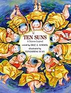 Ten Suns: A Chinese Legend by Eric A. Kimmel