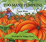 White, Linda: Too Many Pumpkins