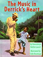 The Music in Derrick's Heart by Gwendolyn…