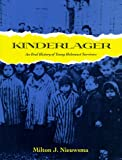 Nieuwsma, Milton J.: Kinderlager: An Oral Trilogy of Young Holocaust Survivors
