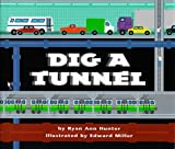 Hunter, Ryan Ann: Dig a Tunnel