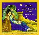 Rossetti, Christina Georgina: What Can I Give Him?