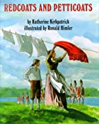 Redcoats and Petticoats by Katherine…