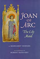 Joan of Arc: The Lily Maid by Margaret…
