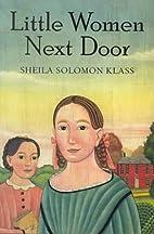 Little Women Next Door by Sheila Solomon…